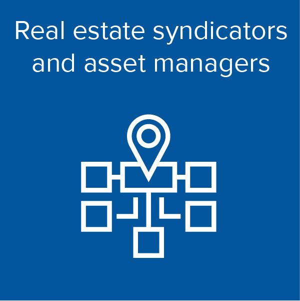 Real estate syndicators and asset managers