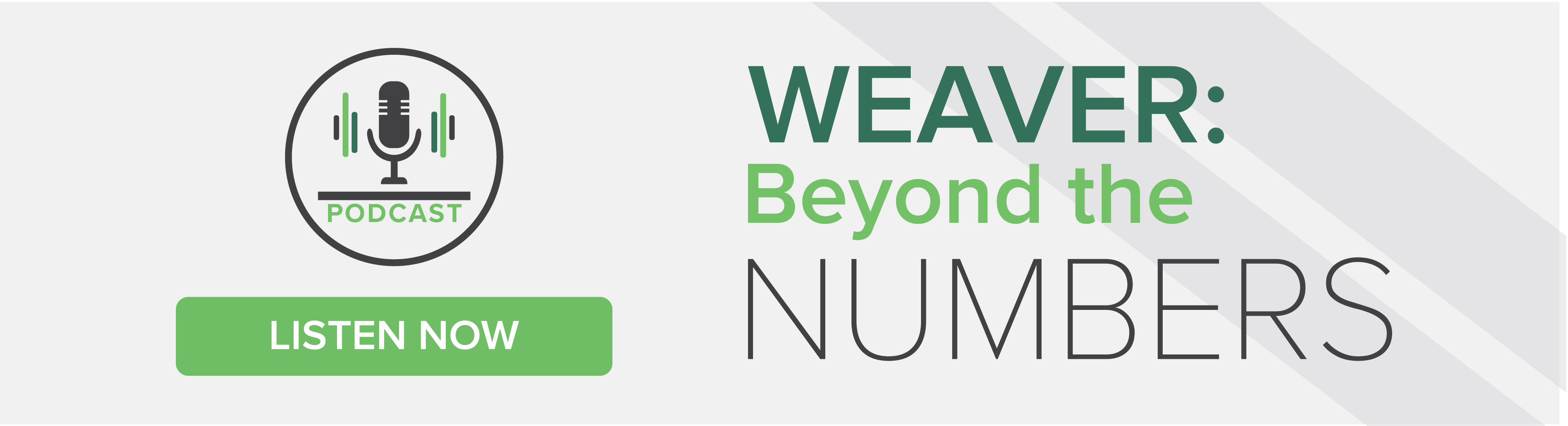Click here to view Weaver: Beyond the Numbers podcast episodes
