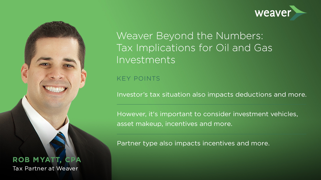Weaver Beyond the Numbers: Tax Implications for Oil and Gas Investments